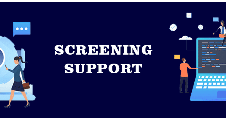 Screening Support Overview