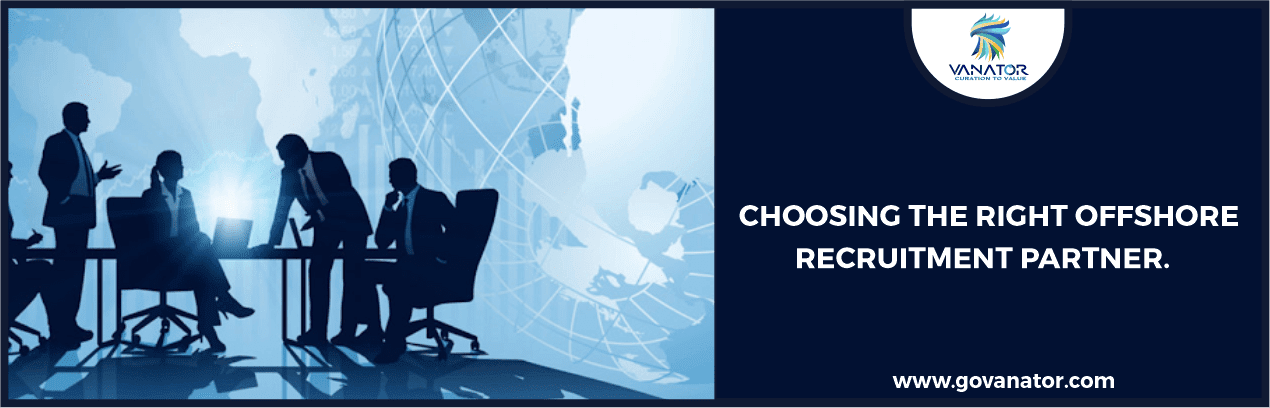Choosing the Right Offshore Recruitment Partner