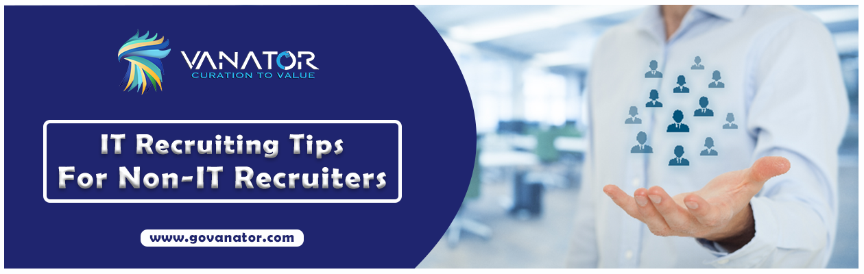 IT Recruiting Tips for Non-IT Recruiters