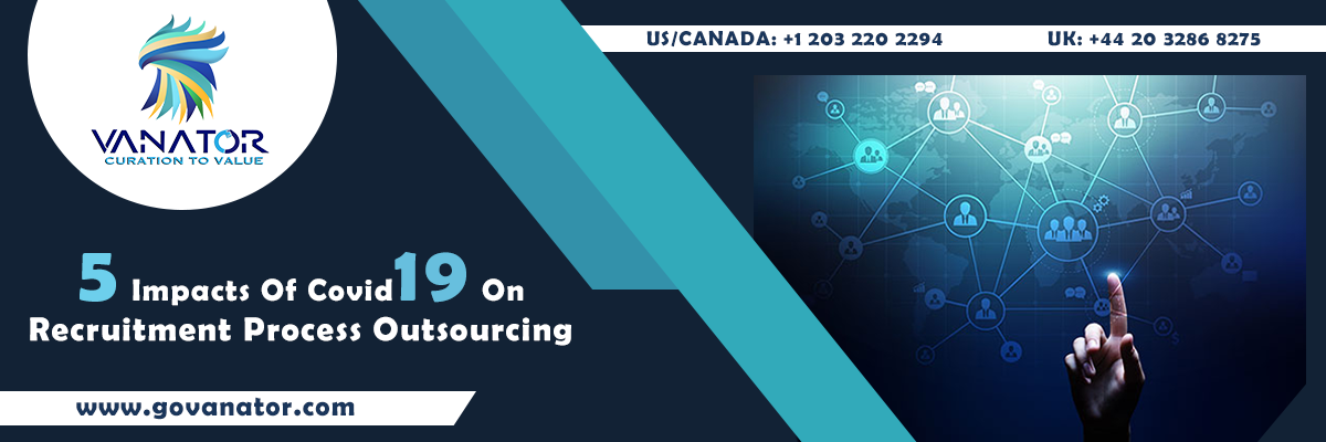 5 IMPACTS OF COVID19 ON RECRUITMENT PROCESS OUTSOURCING